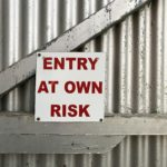 Entry at own risk